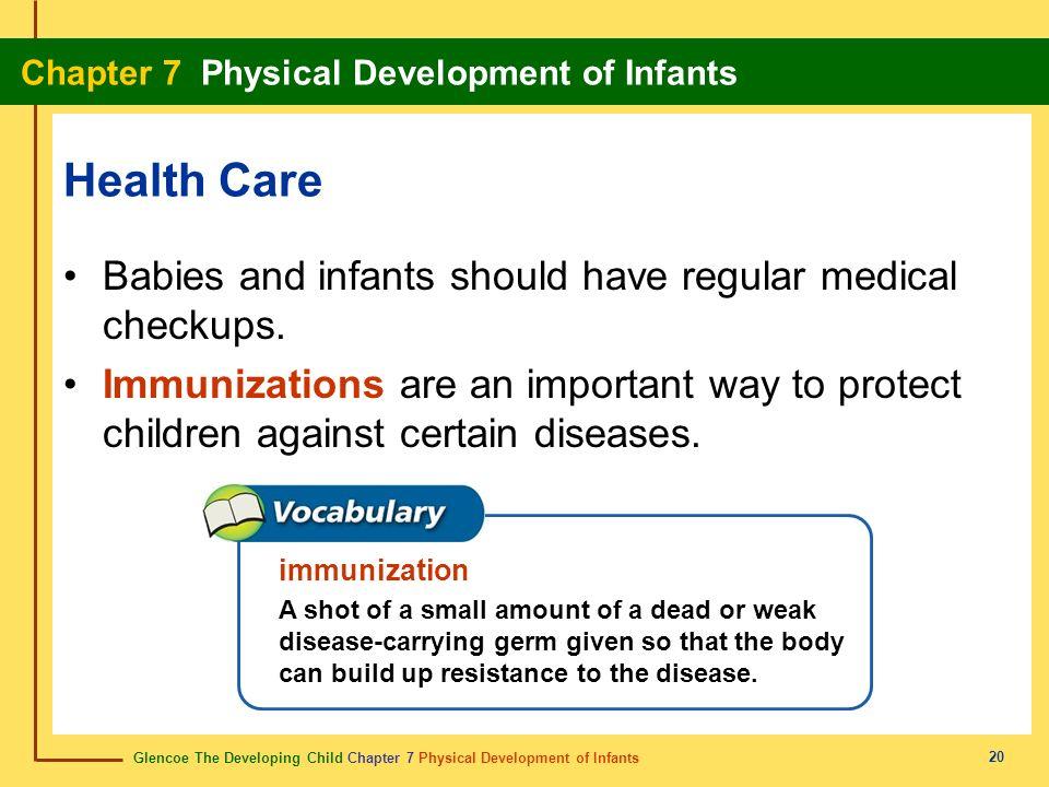 Health Care Babies and infants should have regular medical checkups.