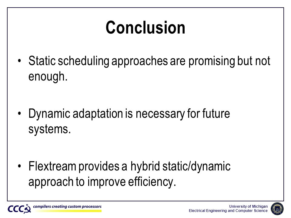Conclusion Static scheduling approaches are promising but not enough.