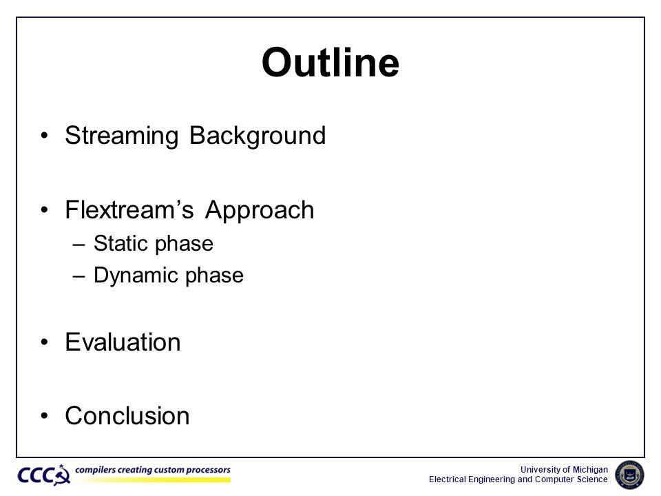 Outline Streaming Background Flextream's Approach Evaluation