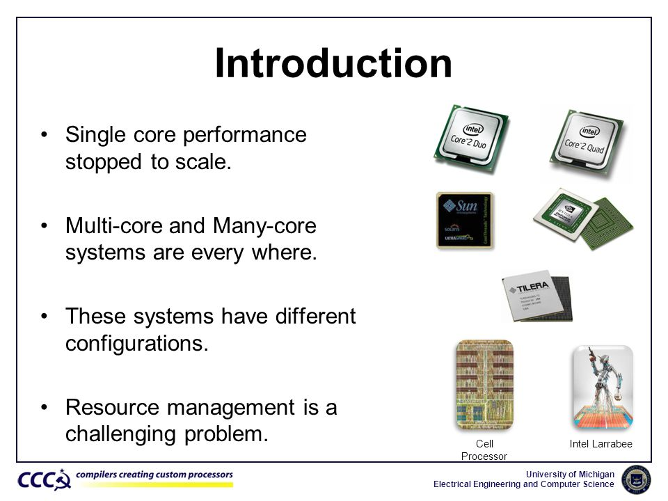 Introduction Single core performance stopped to scale.