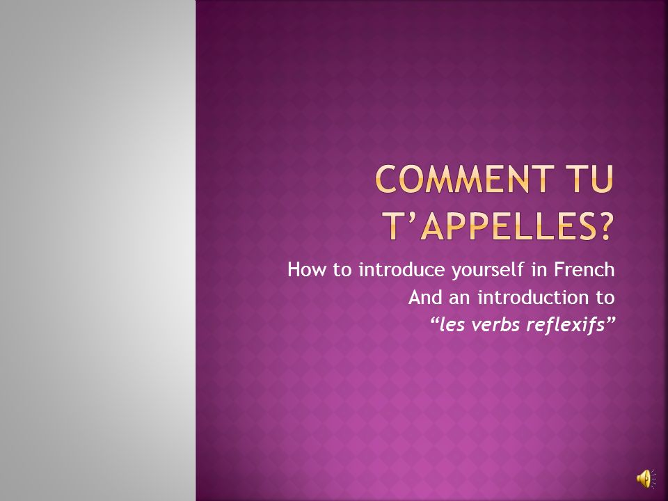 Comment tu t'appelles How to introduce yourself in French