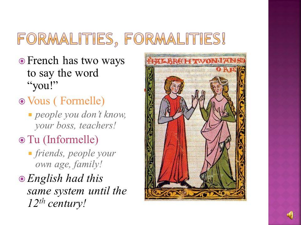 Formalities, Formalities!