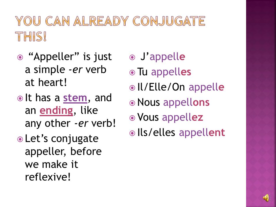 You can already conjugate this!