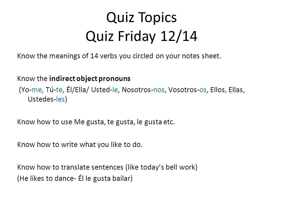 Quiz Topics Quiz Friday 12/14
