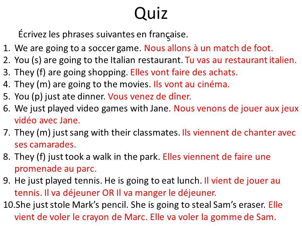 Quiz Écrivez les phrases suivantes en francaise.
