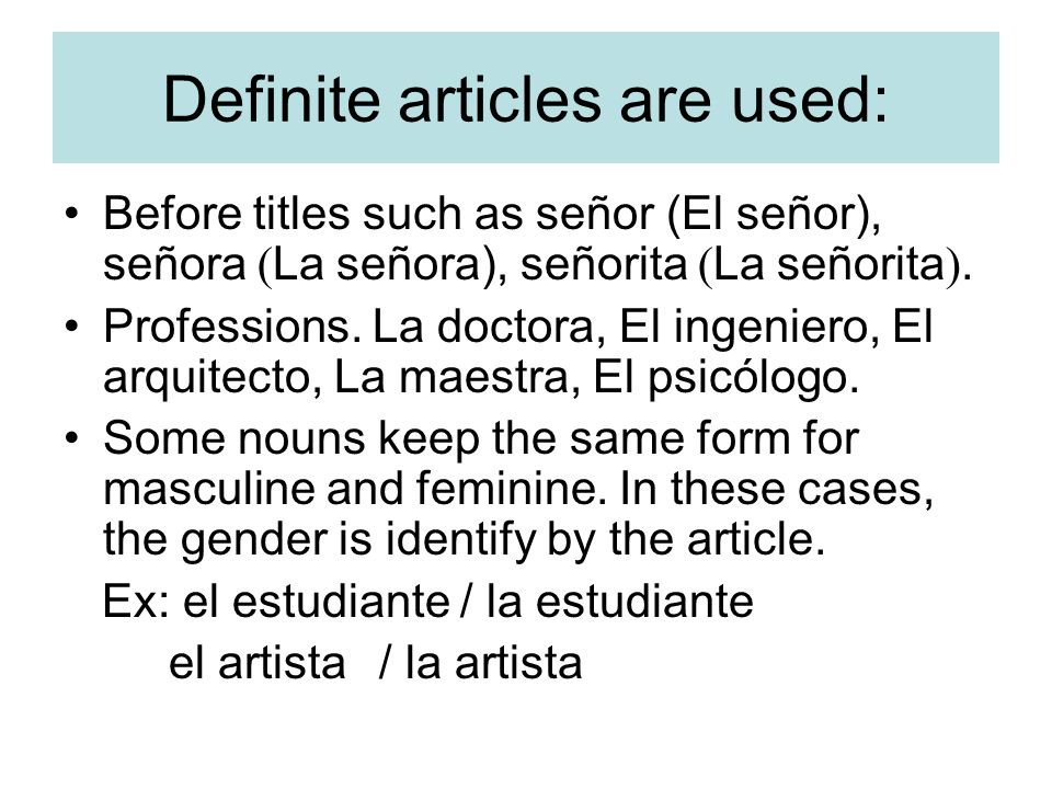 Definite articles are used: