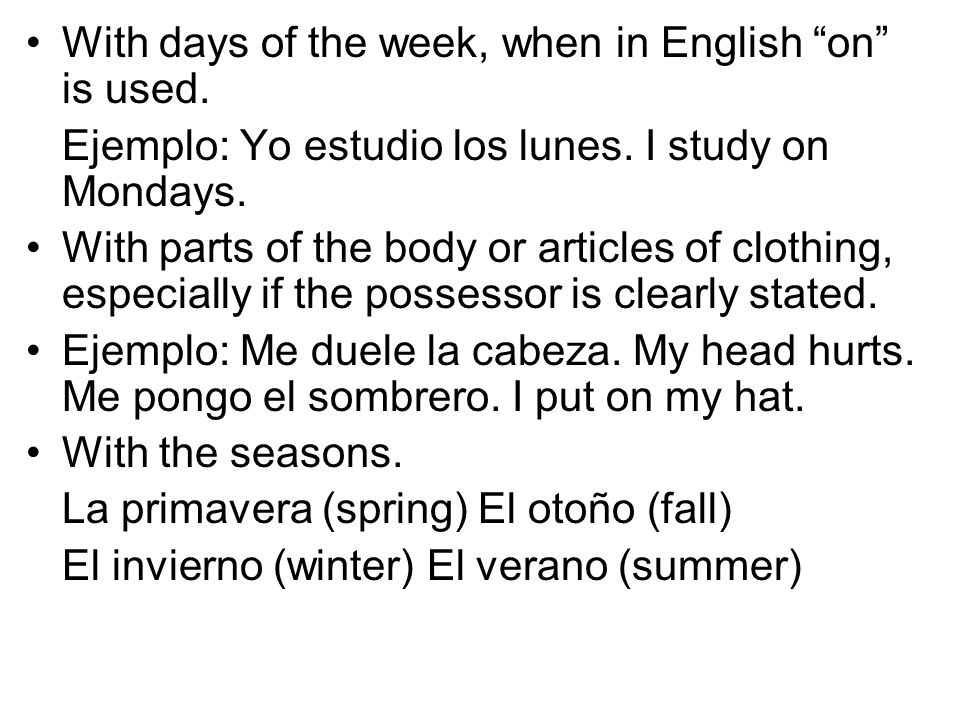 With days of the week, when in English on is used.