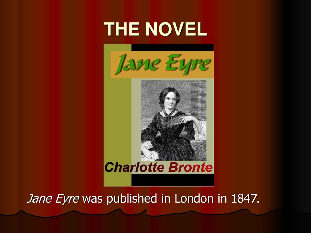 the characterization of the protagonist in jane eyre a novel by charlotte bronte This conflation of charlotte brontë with her best-known character was further   wanted to know, if she referred to him by the name of one of his characters  of  her in public as the author of the recent hit novel jane eyre.