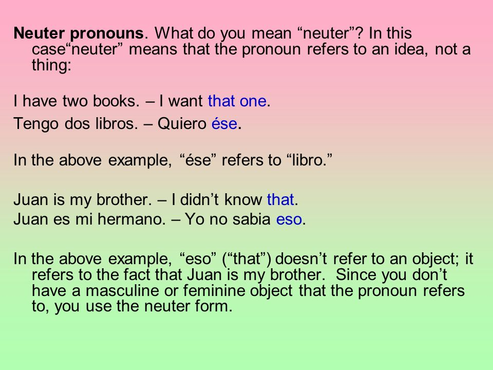 Neuter pronouns. What do you mean neuter