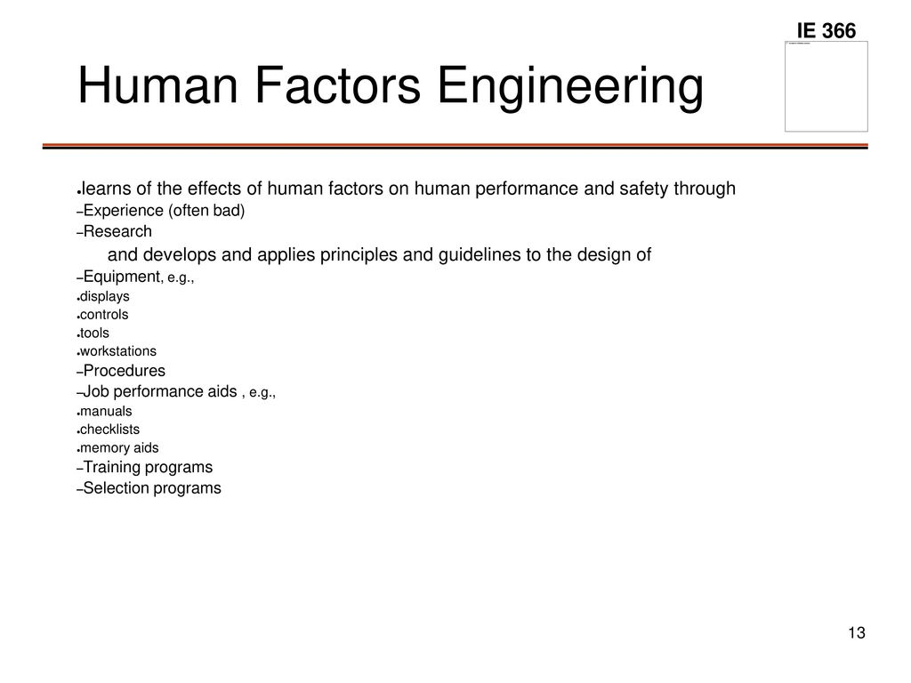 human factors in system design Human factors engineering (hfe) is the essential link between system design  engineering and end users/operators the field of human factors engineering.