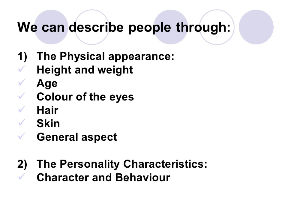 We can describe people through: