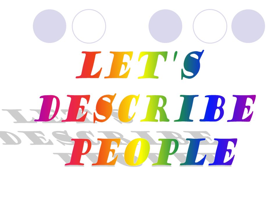 LET S DESCRIBE PEOPLE
