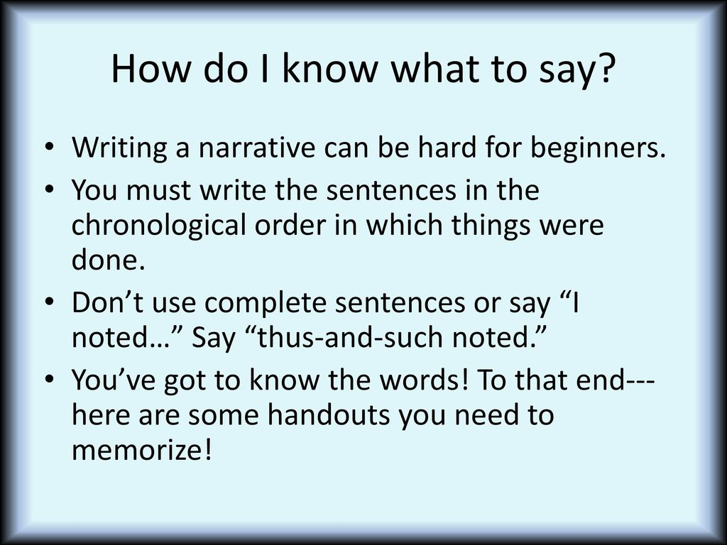 how do you write a narrative In narrative writing, the thesis takes on a slightly different role as many narrative  essays focus on personal experience, the thesis then becomes the lesson of.