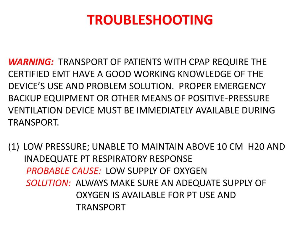 Continuous positive airway pressure cpap training module ppt 37 troubleshooting warning transport of patients with cpap require the certified emt 1betcityfo Gallery