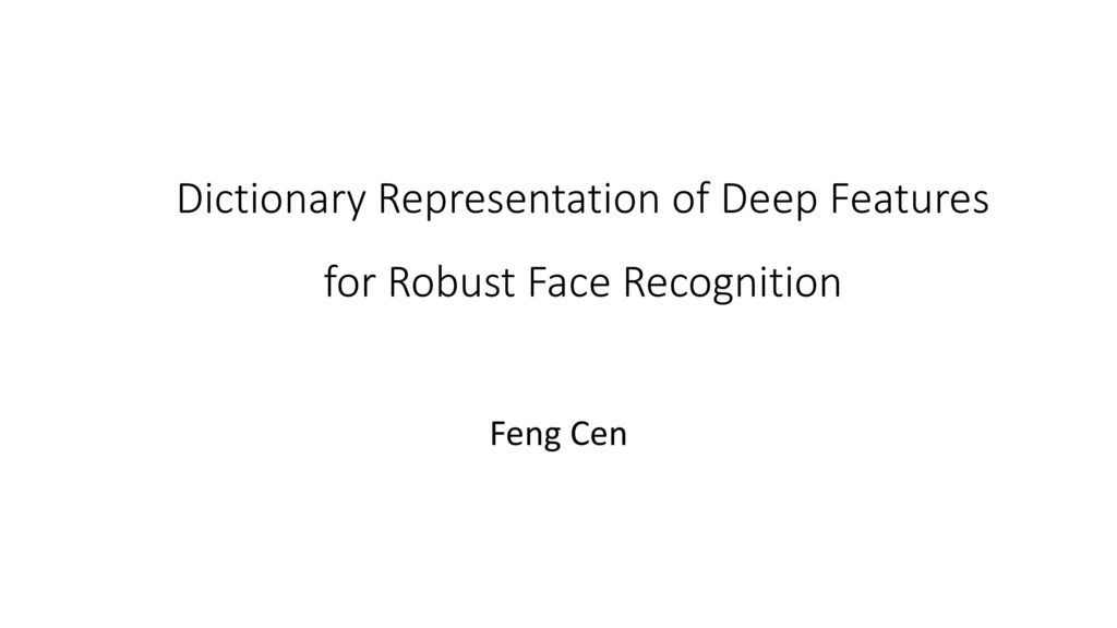 Dictionary Representation of Deep Features for Robust Face Recognition