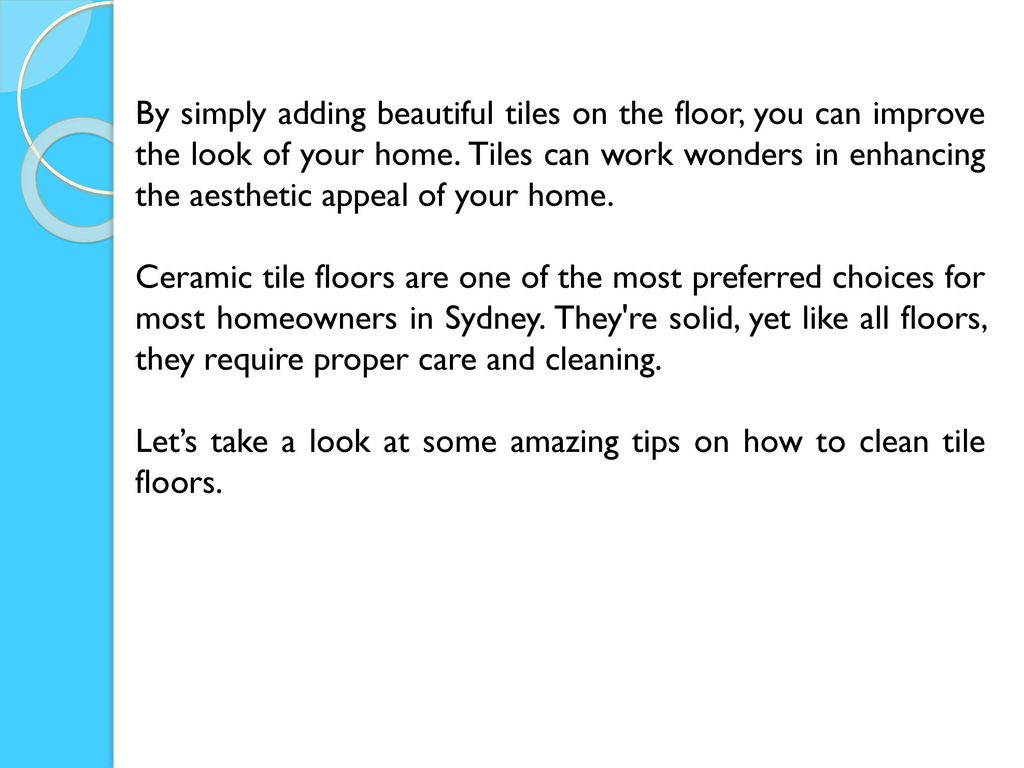 How to clean tile floors ppt download by simply adding beautiful tiles on the floor you can improve the look of your dailygadgetfo Gallery