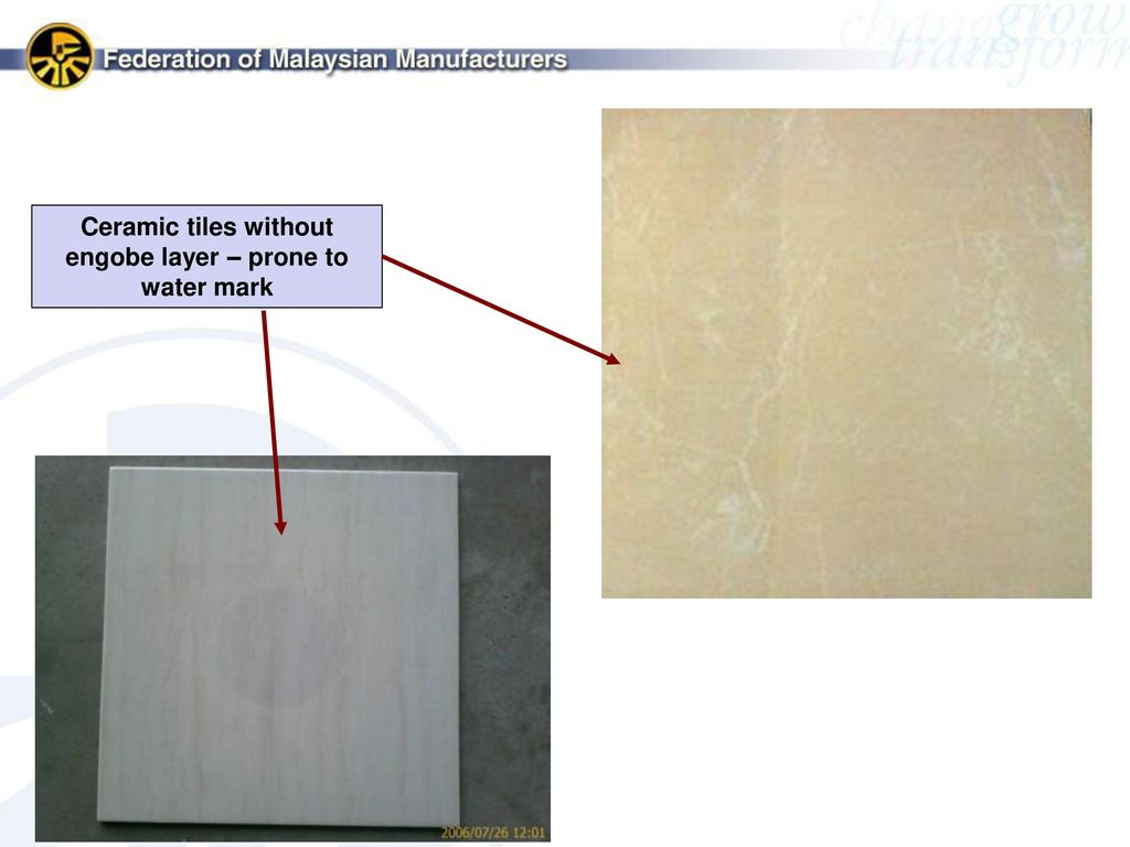 Fmm malaysian ceramic industry group mcig ppt video online download 11 ceramic tiles without engobe layer prone to water mark dailygadgetfo Images