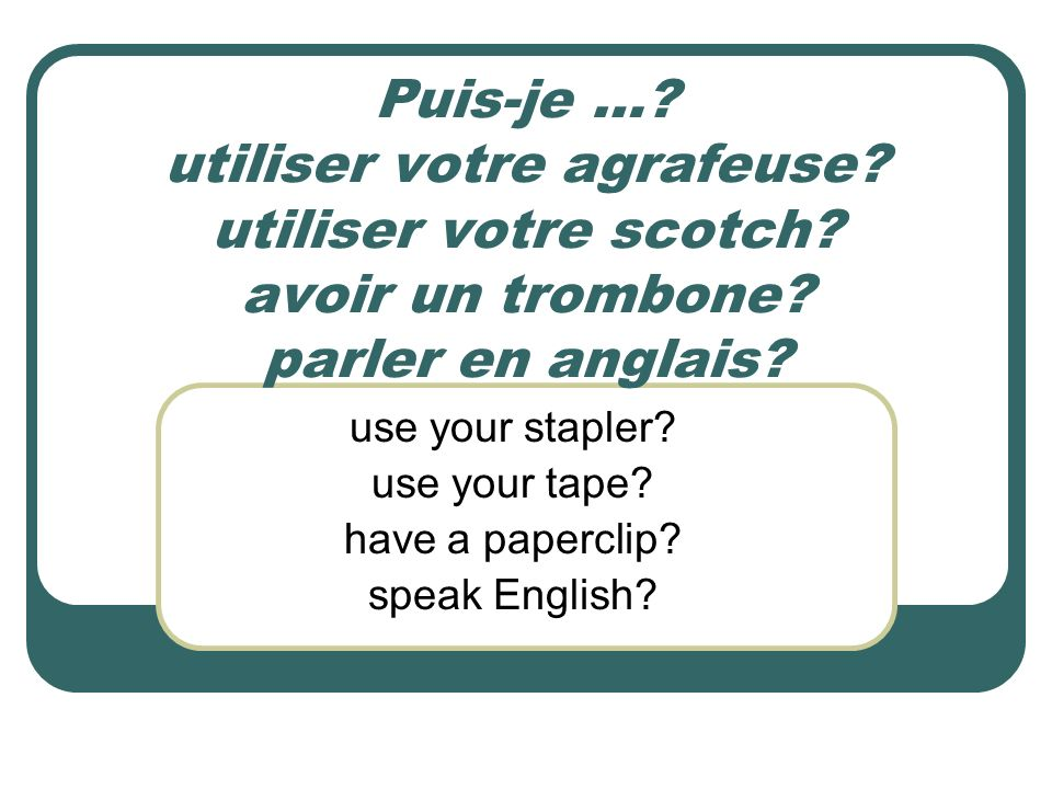 use your stapler use your tape have a paperclip speak English
