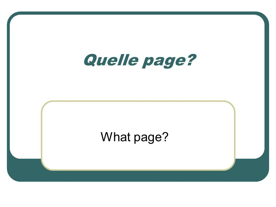 Quelle page What page