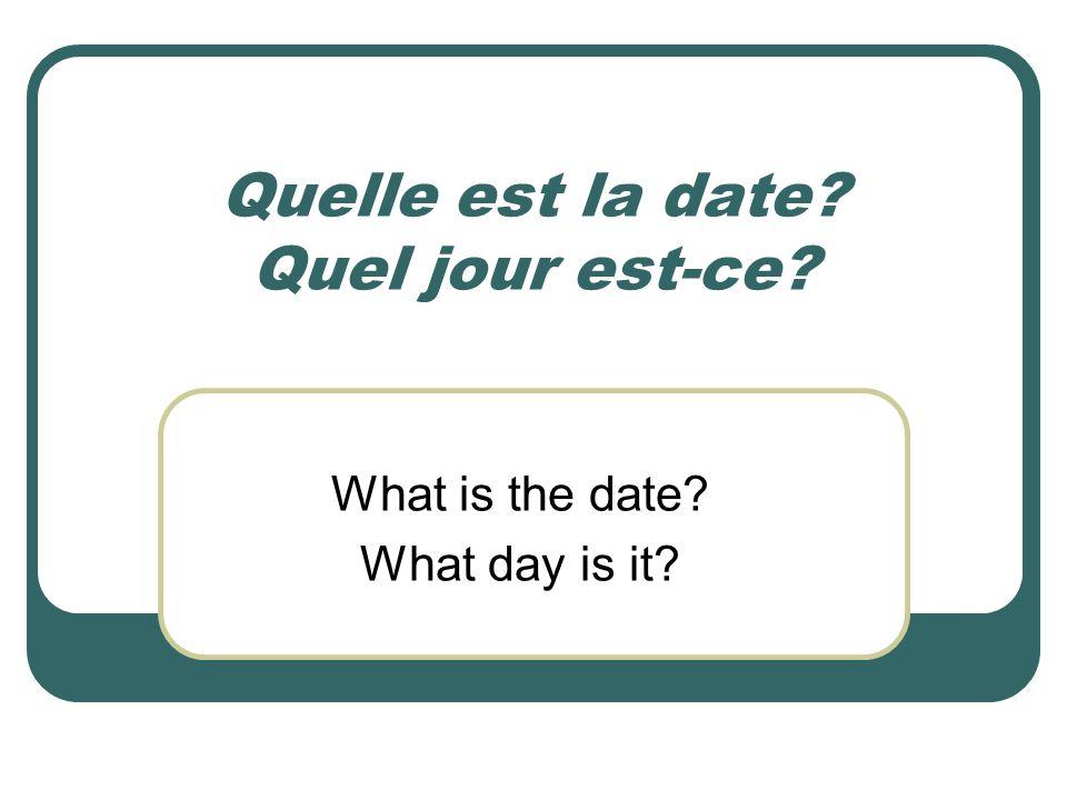 Quelle est la date Quel jour est-ce