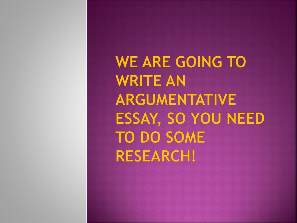 what do you need in an argumentative essay Writing conclusions to argumentative essays only in this way can we provide the valuable learning environments that young australians need while.
