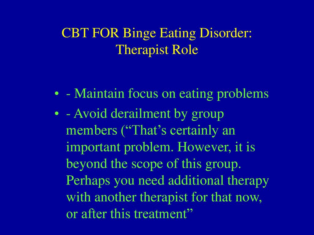 cbt for eating disorder Both cognitive-behavioral therapy and family based treatment, two empirically validated treatments for eating disorders, employ exposure techniques exposure works through the process of habituation, the natural neurologically-based tendency to get used to things to which you are exposed for a long time.