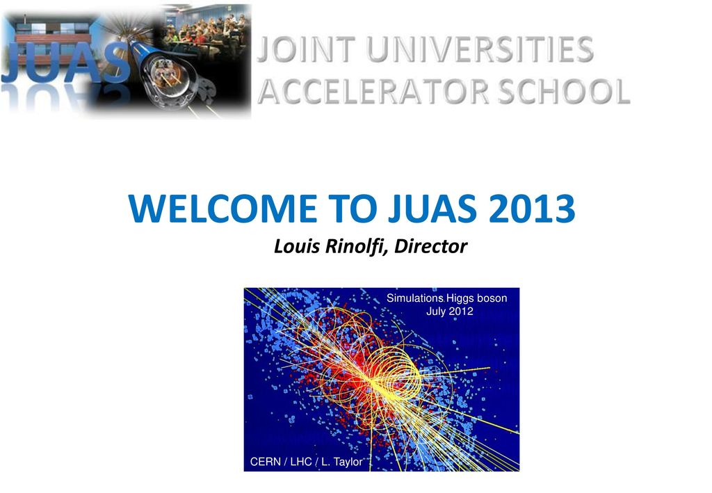 28944a2cdfce4c WELCOME TO JUAS 2013 Louis Rinolfi, Director - ppt video online download