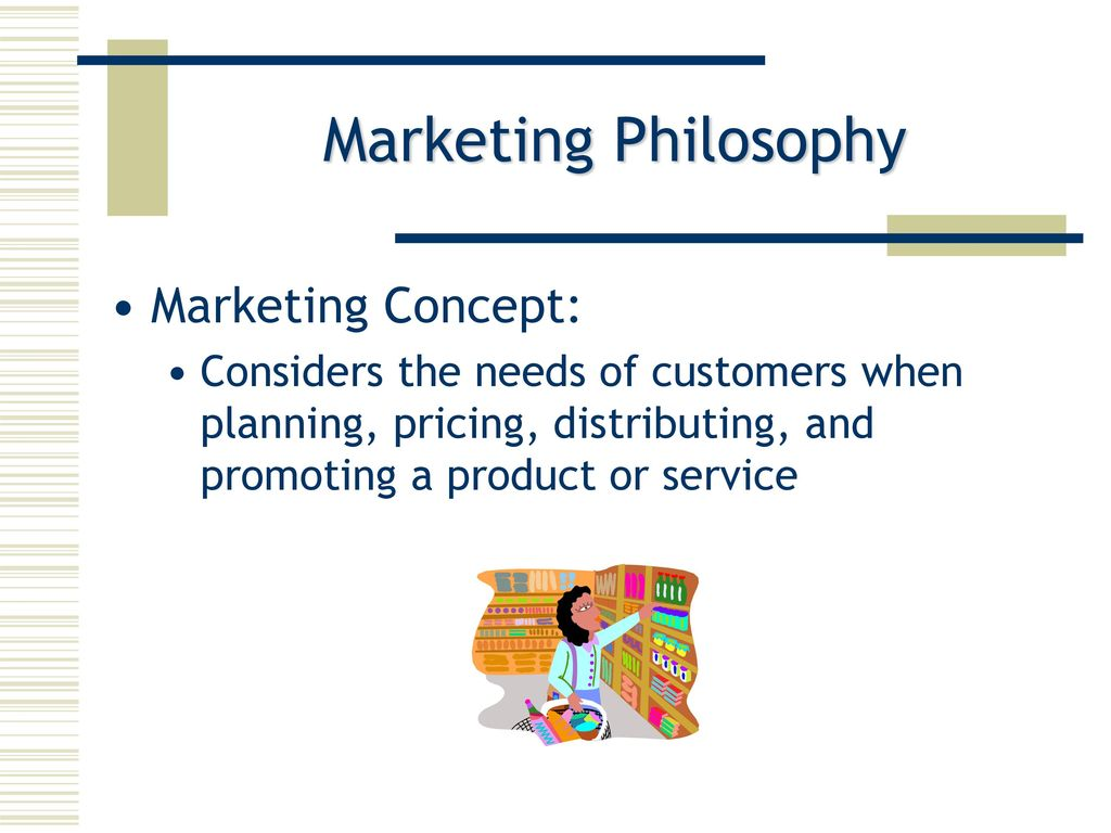 Important Information about Marketing Philosophy and Strategy