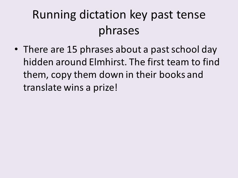 Running dictation key past tense phrases