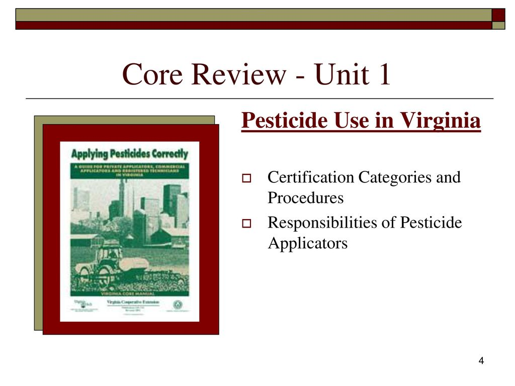 Pesticide applicator certification core review ppt download 4 core review unit 1 pesticide use in virginia certification categories and procedures responsibilities of pesticide applicators 1betcityfo Gallery