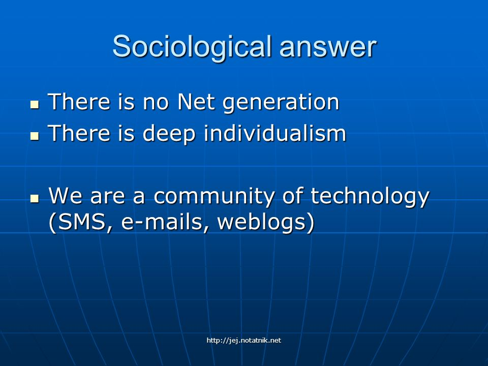 Sociological answer There is no Net generation