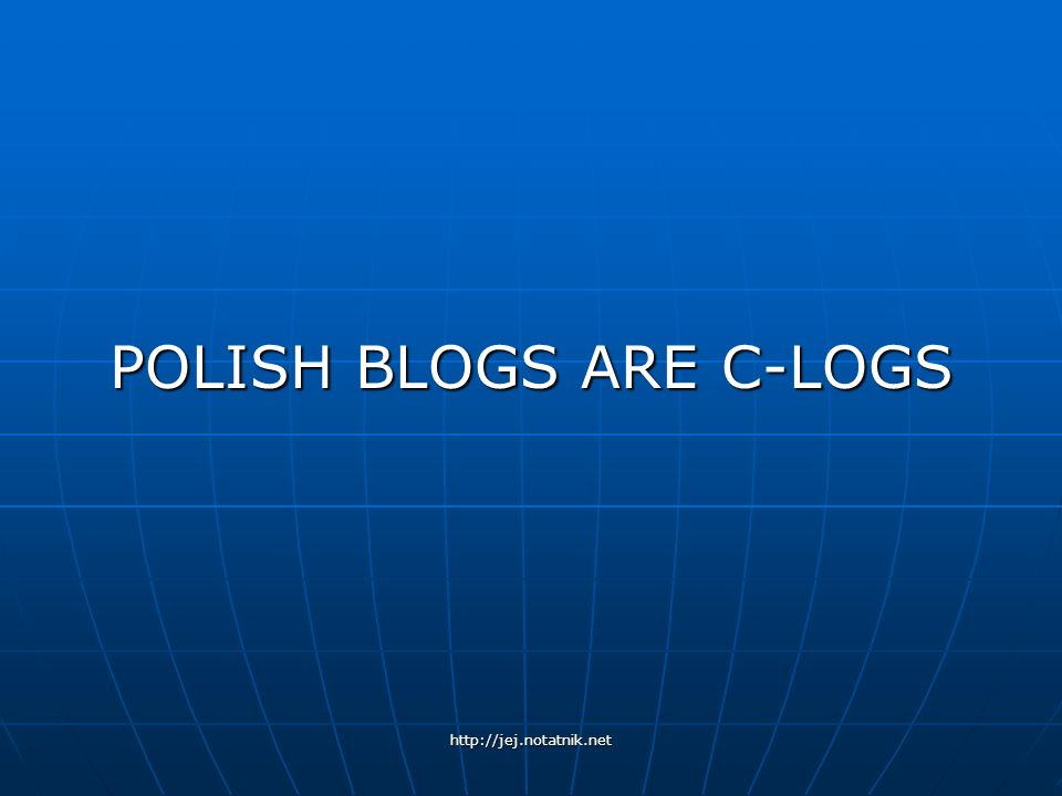 POLISH BLOGS ARE C-LOGS