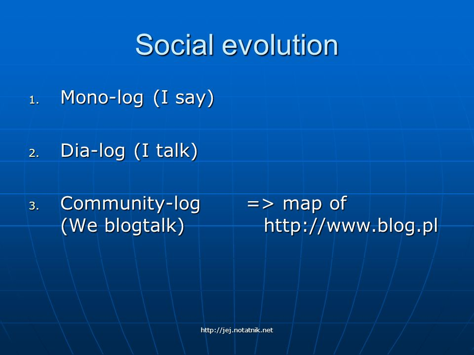 Social evolution Mono-log (I say) Dia-log (I talk)