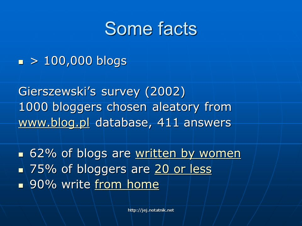 Some facts > 100,000 blogs Gierszewski's survey (2002)