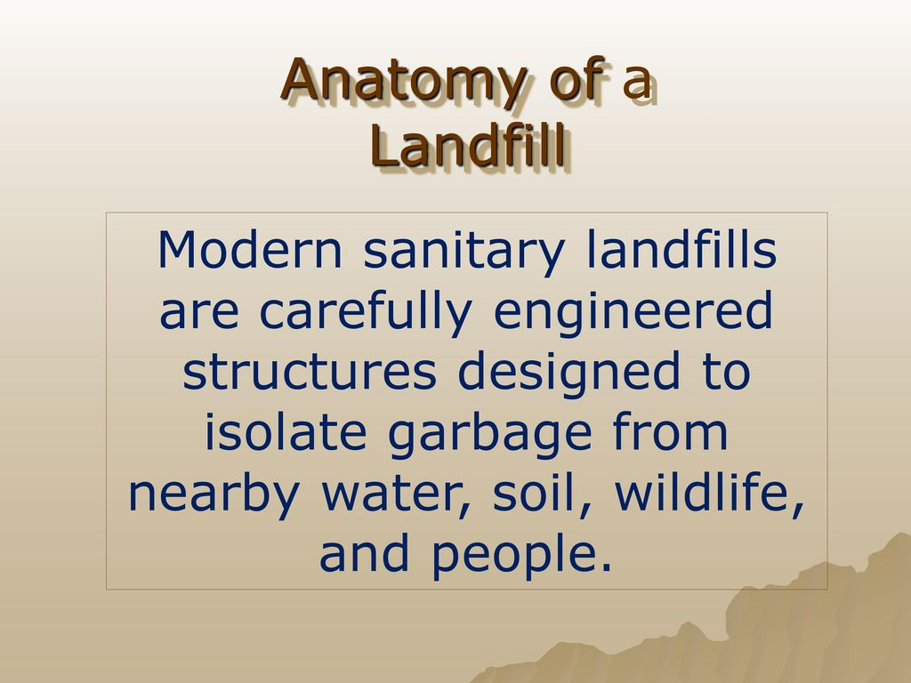 Dealing With Waste Part I Landfills Ppt Video Online Download