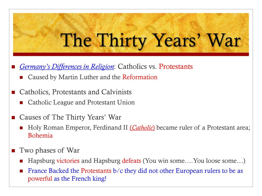 the causes of the thirty years war The thirty years war was a major european conflict that claimed the lives of eight million people and ushered in great change in european states in the form of the.