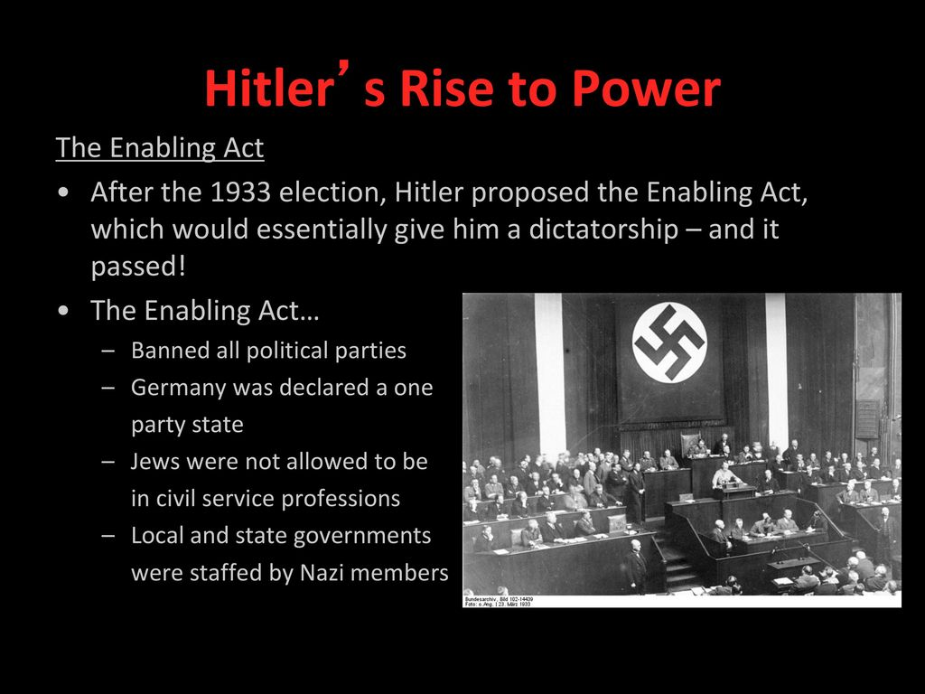 enabling act in hitlers rise to dictatorial power The decree and the act together gave hitler, legally, extremely far-reaching powers in a situation of perceived emergency it did not hitler was then in a position akin to that of the tyrant or the dictator, in ancient athens and in the roman republic: in times of emergency, such titles were given to a man of.