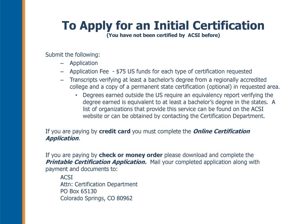Acsis certification process for k 12 teachers and to apply for an initial certification you have not been certified by acsi before 1betcityfo Gallery