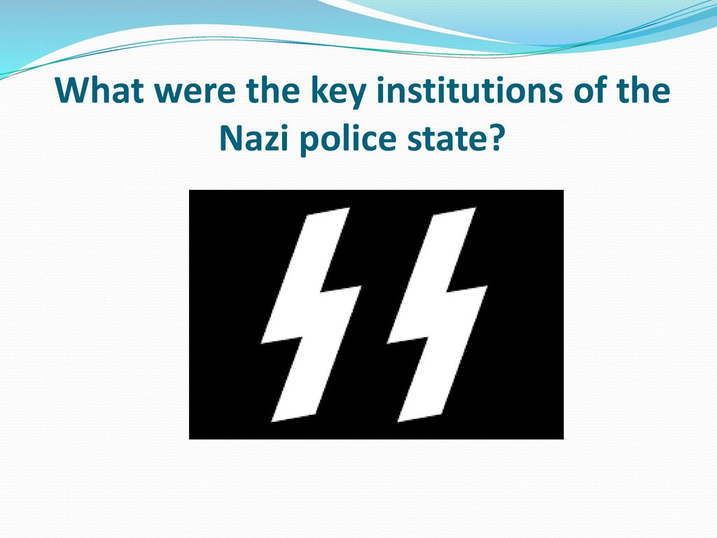 the nazi police state essay The advantages and disadvantages of nazi rule essay the advantages and disadvantages of nazi the government and of the police.