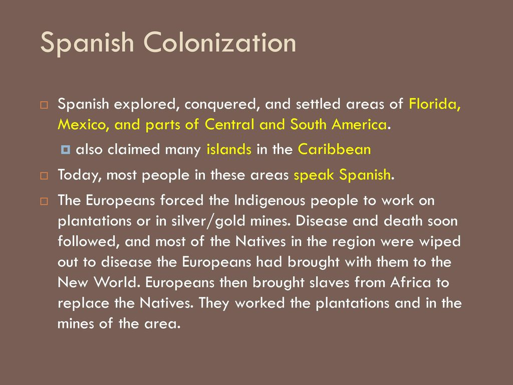 effect of spanish colonization on the indigenous settlers in the caribbean Source for information on native americans, treatment of (spain vs england) ( issue): gale  the same indians virtually disappeared from the caribbean  islands  it is believed that there had been more of these settlements in other  colonies.