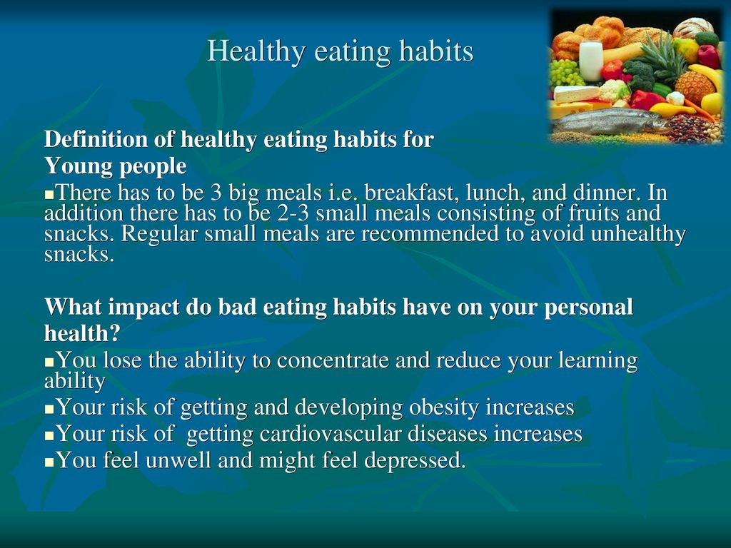 young people s bad eating habits Abnormal eating habits that  they include binge eating disorder where people eat a large  it interferes with a person's life selective eating disorder,.
