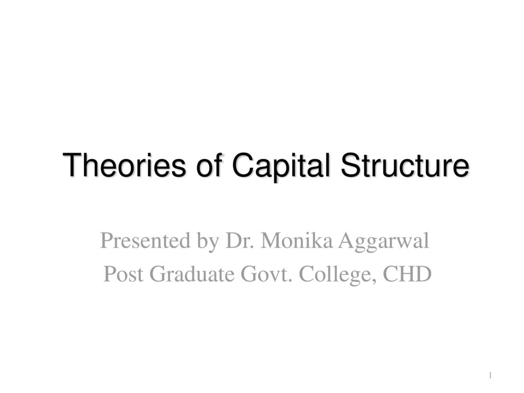 theories of capital structure essay Capital structure theory page 1 title: what managerial implications can be  drawn from capital structure theories for dividend policy.