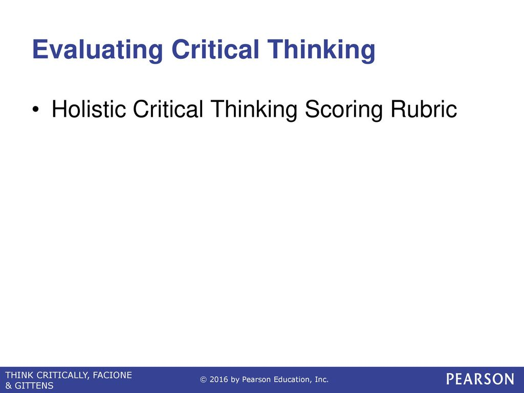 holistic critical thinking scoring rubric Then that rubric should contain criteria that addresses both the product and the process an example of a holistic scoring rubric that examines both the answer and the explanation for this task is shown in figure 2 figure 2.