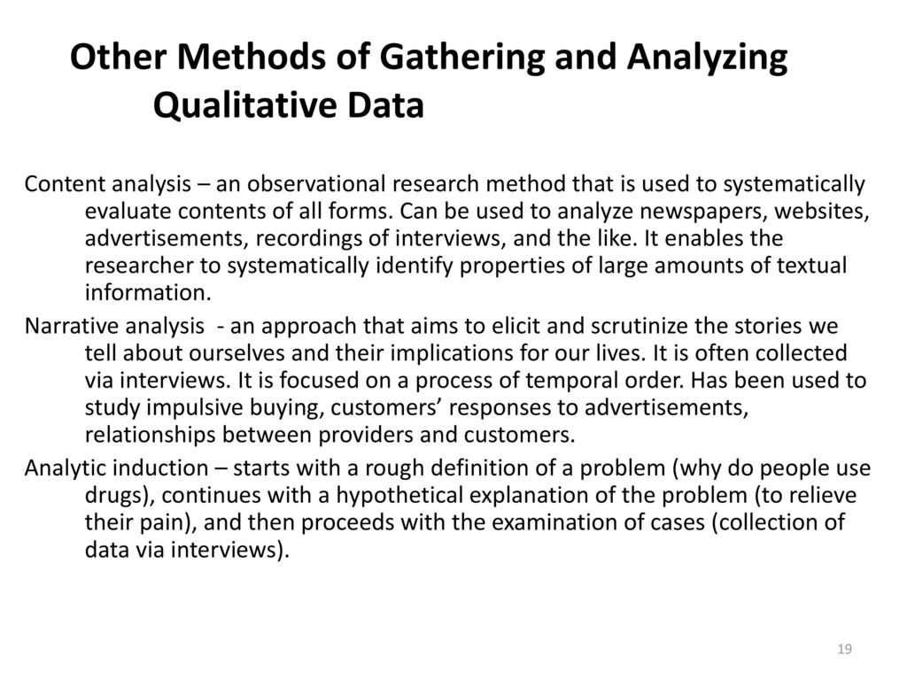 research design and data gathering methods Data collection methods q ualitative researchers typically rely on four methods for gathering information: (a) participating in the setting, (b) observing directly,.