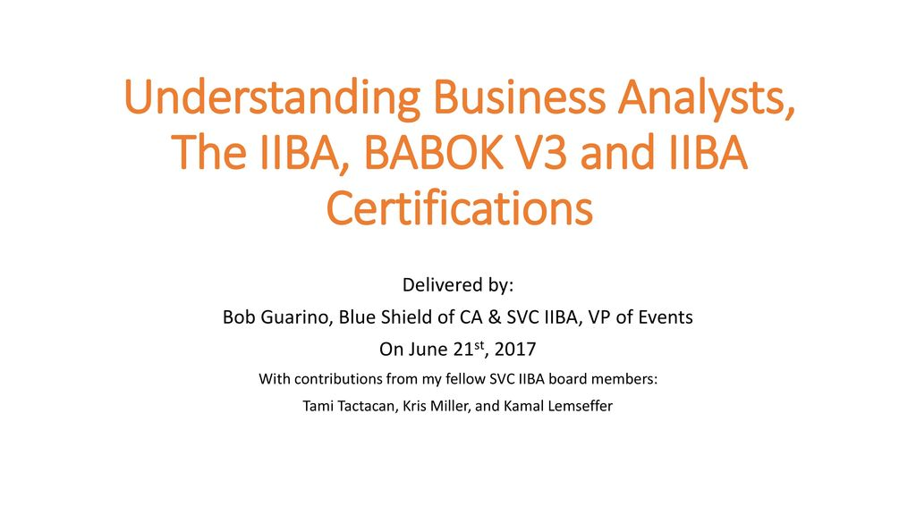 Delivered By Bob Guarino Blue Shield Of Ca Svc Iiba Vp Of