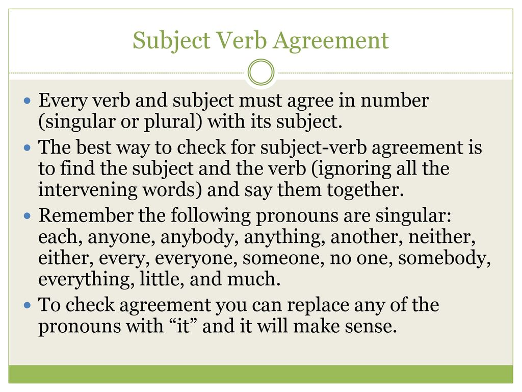 effective ways of teaching subject verb agreement Self teaching unit: subject - verb agreement nouns and verbs form plurals in opposite ways: phrase inserted between the subject and verb makes agreement.
