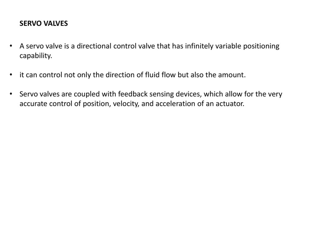 Chapter 8 hydraulic valves ppt download servo valves a servo valve is a directional control valve that has infinitely variable positioning capability biocorpaavc Choice Image