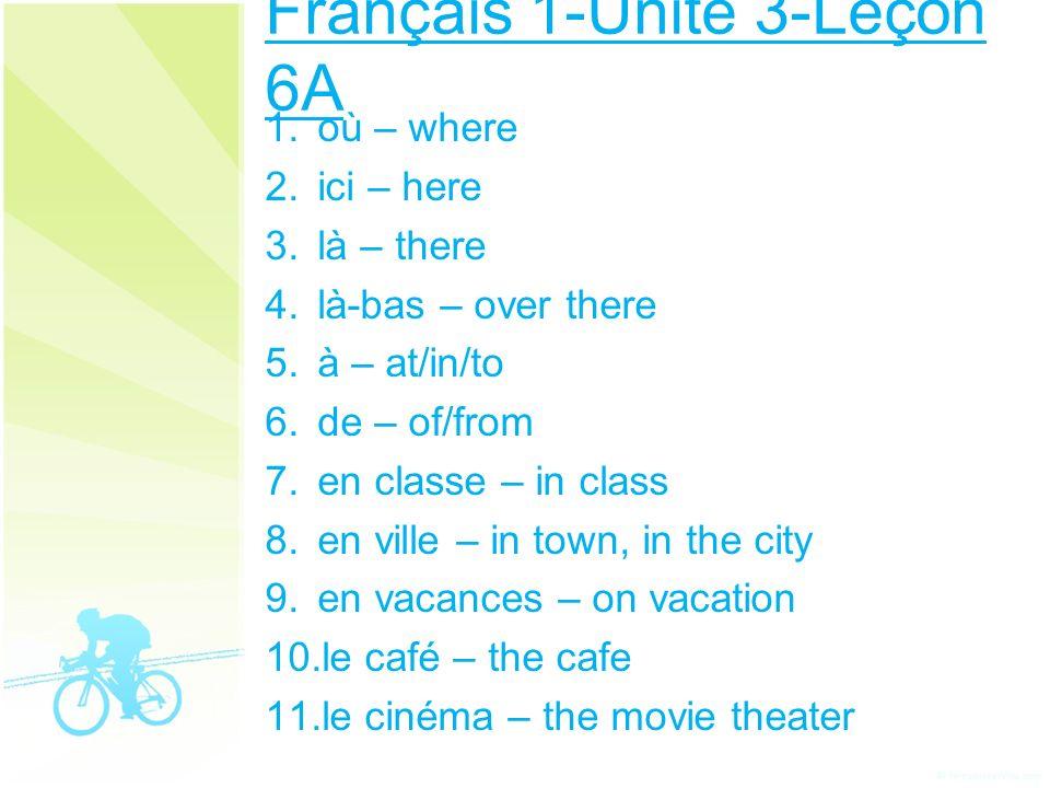 Français 1-Unité 3-Leçon 6A