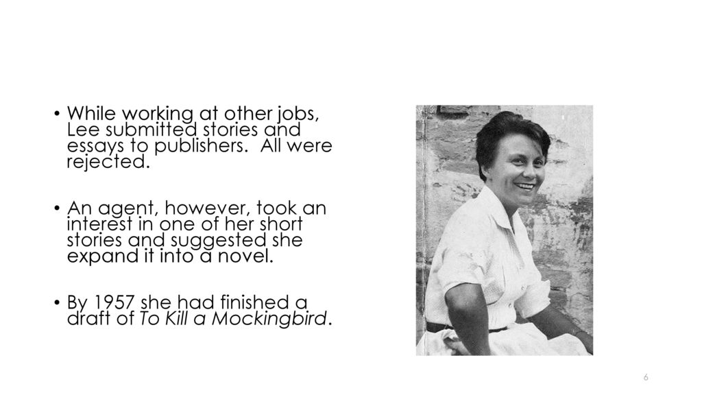 meet harper lee meet harper lee harper lee author of to kill a  while working at other jobs lee submitted stories and essays to publishers all were