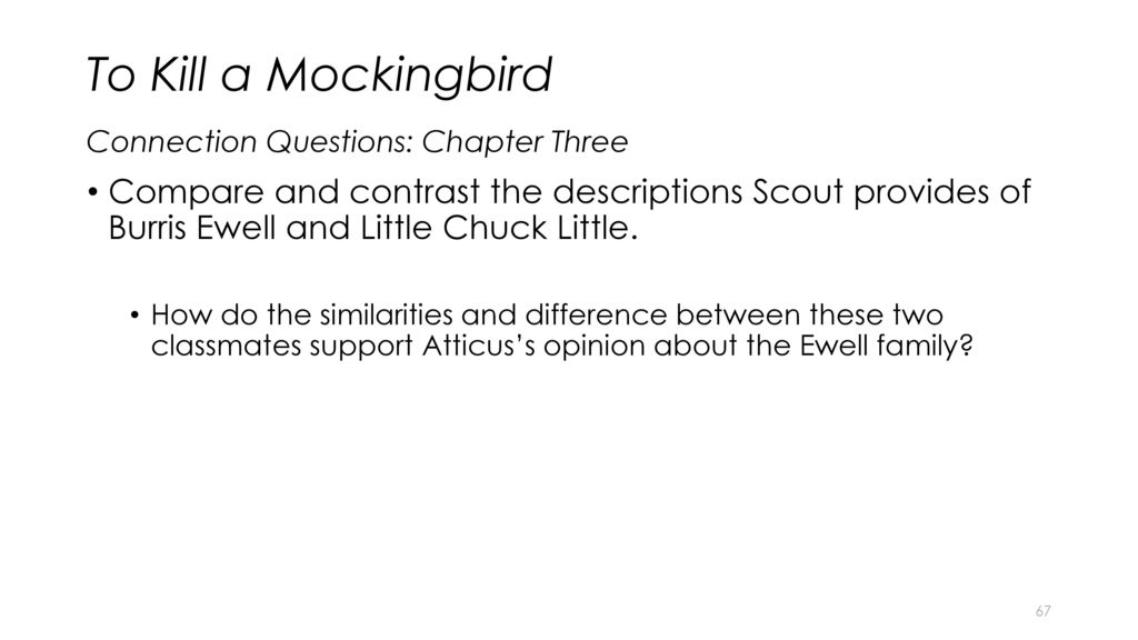 the contrast of the two families in to kill a mockingbird by harper lee Harper lee's novel to kill a mockingbird and the contrasts between three different families in harpers lee's novel to kill a mockingbird, lee has created three unique families.